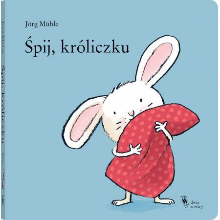 Śpij, króliczku - książeczka kartonowa